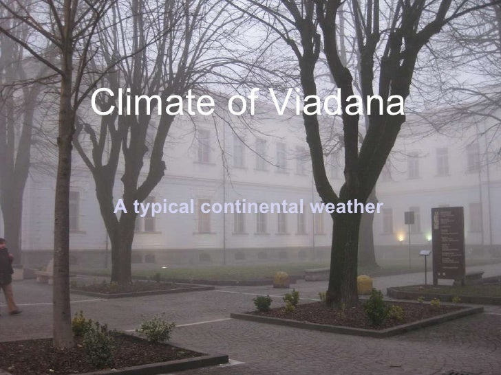 Climate of Viadana A typical continental weather