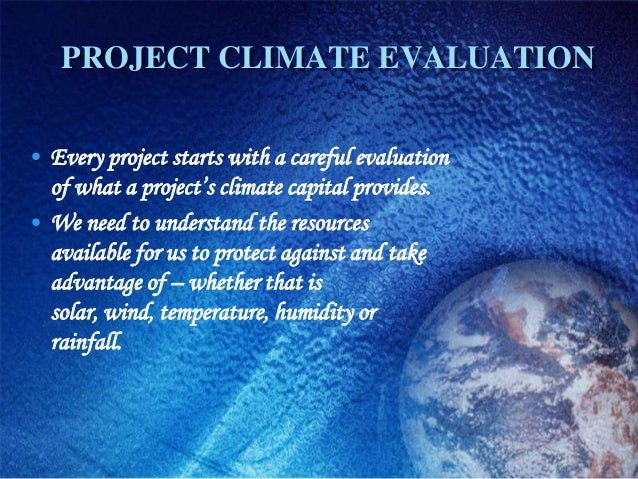 1.PERFORM A SITE ANALYSIS• Determine the weather patterns, climate, soil types,  wind speed and direction, heating degree ...