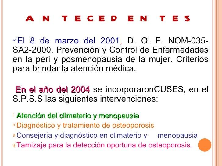 A N T E C E D E N T E SEl  8 de marzo del 2001, D. O. F. NOM-035-SA2-2000, Prevención y Control de Enfermedadesen la peri...