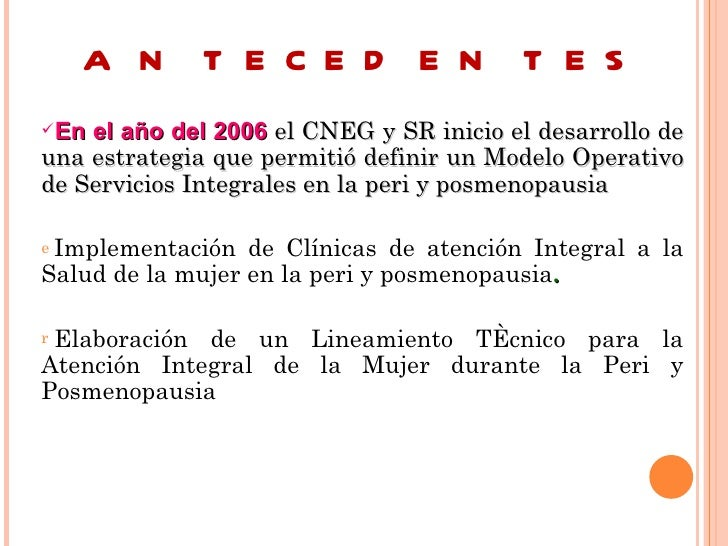 A N T E C E D E N T E SEn el año del 2006 el CNEG y SR inicio el desarrollo deuna estrategia que permitió definir un Mode...