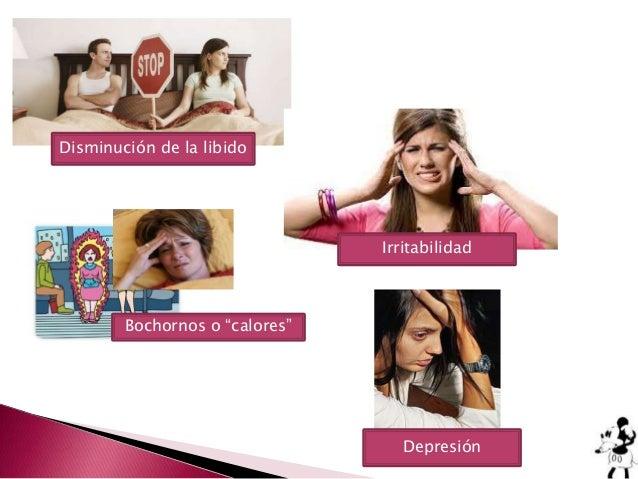 """Disminución de la libidoIrritabilidadBochornos o """"calores""""Depresión"""