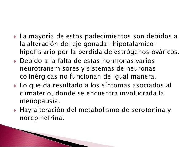  La mayoría de estos padecimientos son debidos ala alteración del eje gonadal-hipotalamico-hipofisiario por la perdida de...