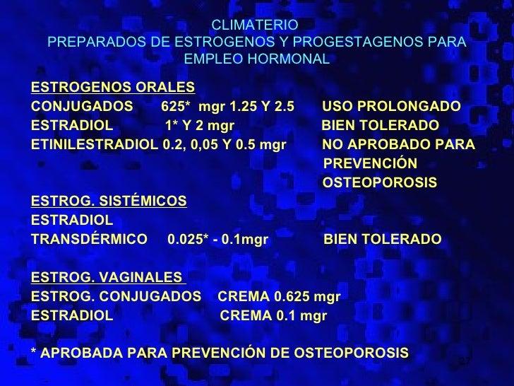 CLIMATERIO  PREPARADOS DE ESTROGENOS Y PROGESTAGENOS PARA                 EMPLEO HORMONALESTROGENOS ORALESCONJUGADOS      ...