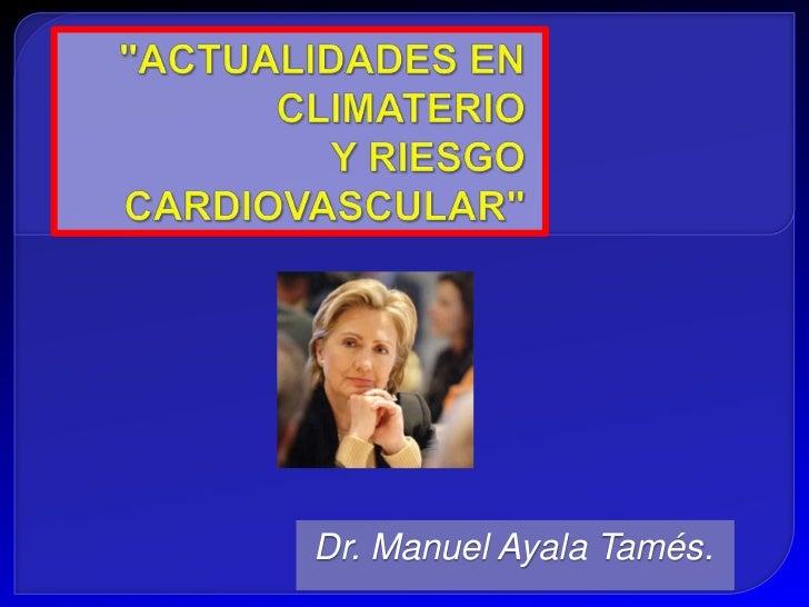 Dr. Manuel Ayala Tamés.