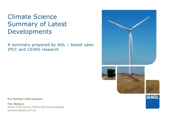 Climate Science Summary of Latest Developments A summary prepared by AGL – based upon IPCC and CSIRO research For further ...