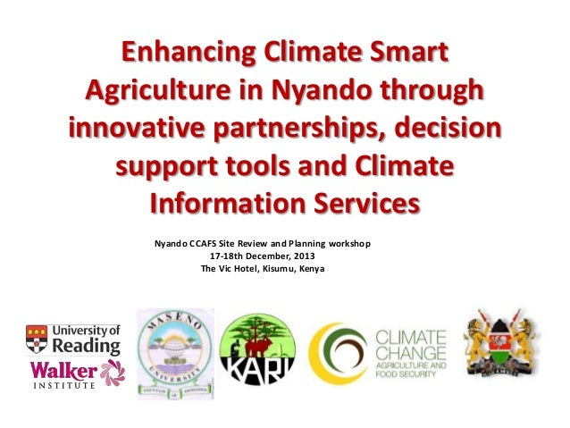 Enhancing Climate Smart Agriculture in Nyando through innovative partnerships, decision support tools and Climate Informat...