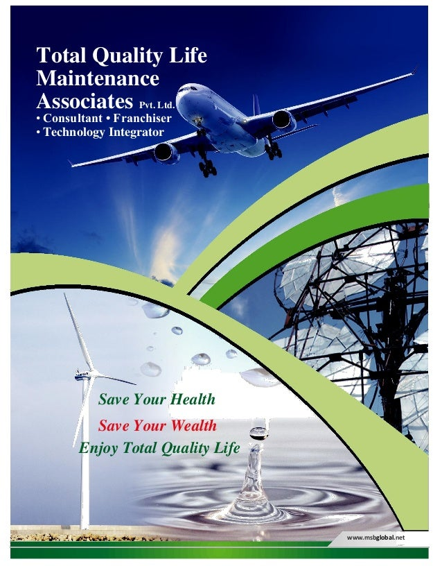 Total Quality Life Maintenance Associates Pvt. Ltd. • Consultant • Franchiser • Technology Integrator Save Your Health Sav...