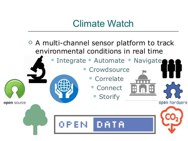 Climate Watch  A multi-channel sensor platform to track environmental conditions in real time  Automate  Crowdsource  ...