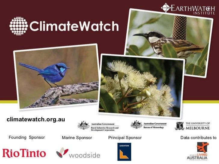 Program Partners Founding  Sponsor climatewatch.org.au Marine Sponsor Principal Sponsor Data contributes to