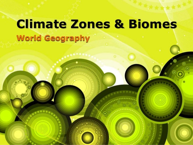 Climate Zones & Biomes<br />World Geography<br />