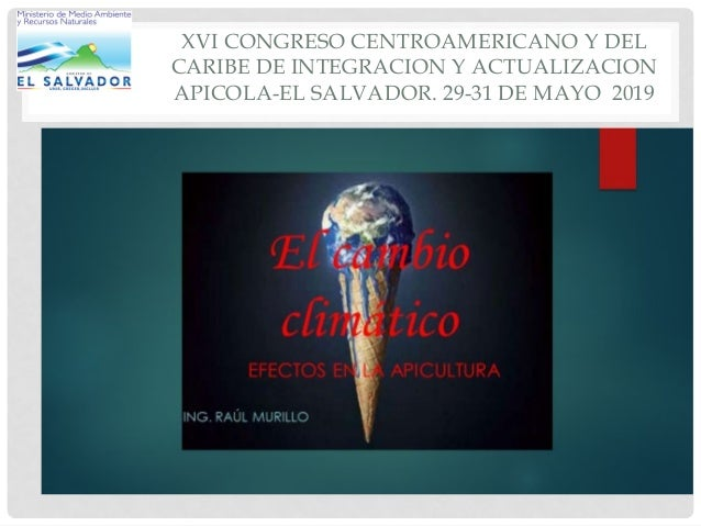 XVI CONGRESO CENTROAMERICANO Y DEL CARIBE DE INTEGRACION Y ACTUALIZACION APICOLA-EL SALVADOR. 29-31 DE MAYO 2019