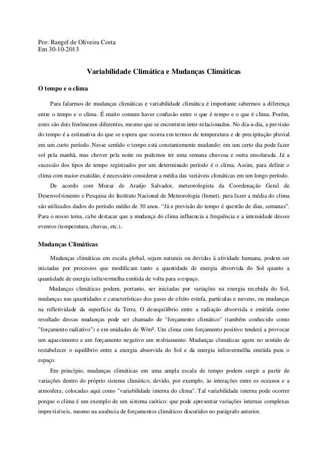 Por: Rangel de Oliveira Costa Em 30-10-2013 Variabilidade Climática e Mudanças Climáticas O tempo e o clima Para falarmos ...