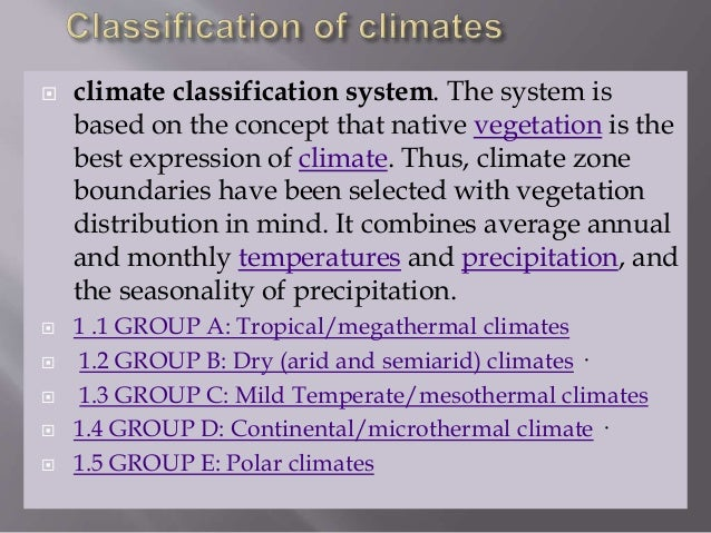 climate classification system. The system is based on the concept that native vegetation is the best expression of clima...