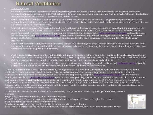  Natural ventilation;  The benefits-environmental, economic and health-of ventilating buildings naturally, rather than m...