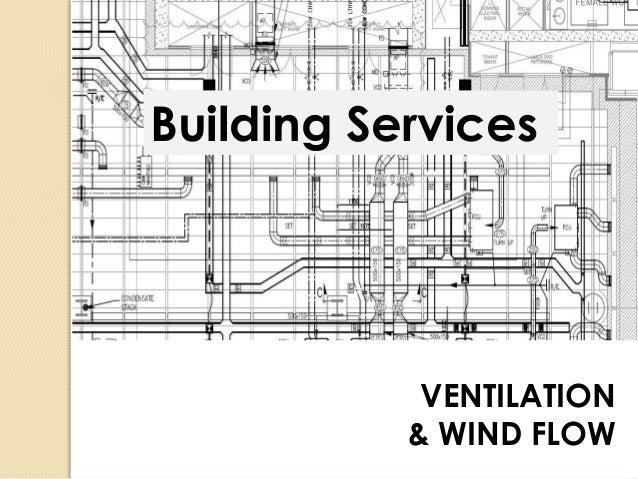 Building Services  VENTILATION  & WIND FLOW