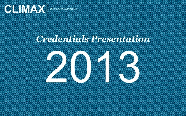 CLIMAX Interactive Inspiration 2013 Credentials Presentation