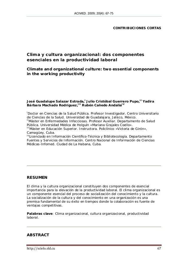 ACIMED. 2009; 20(4): 67-75  CONTRIBUCIONES CORTAS  Clima y cultura organizacional: dos componentes esenciales en la produc...