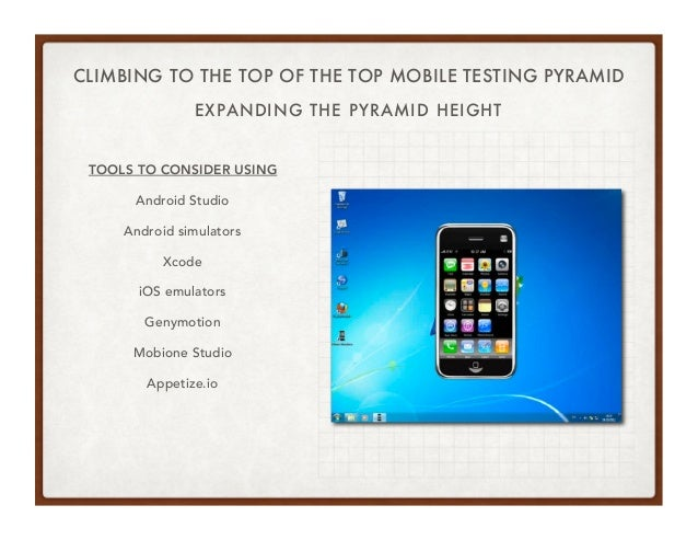 Climbing To Top Of The Mobile Testing Pyramid Codemash