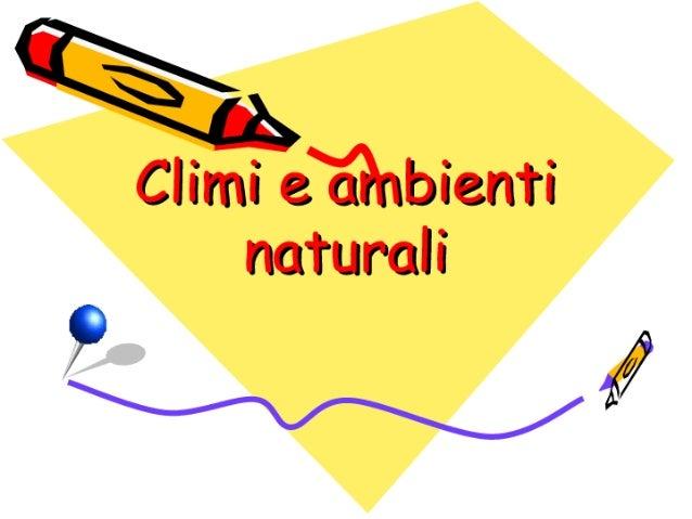 Climi e Ambienti Naturali