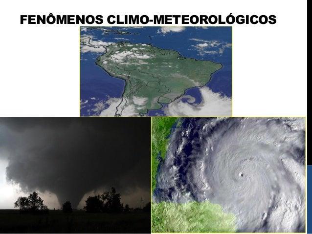 FENÔMENOS CLIMO-METEOROLÓGICOS