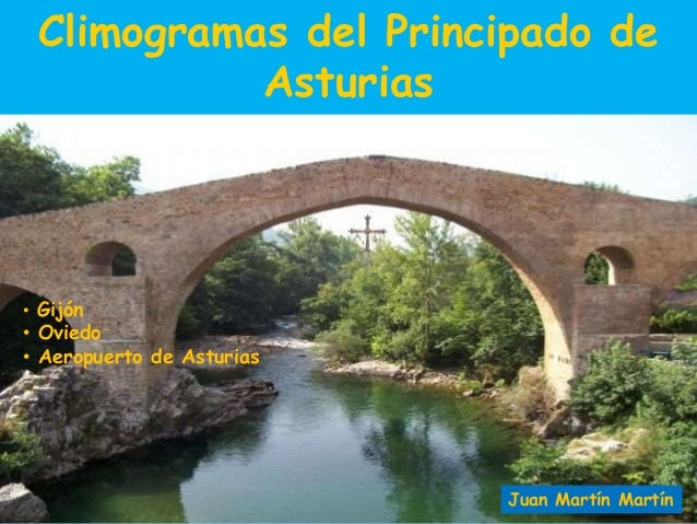 Climogramas del Principado de  Asturias  • Gijón  • Oviedo  • Aeropuerto de Asturias  Juan Martín Martín