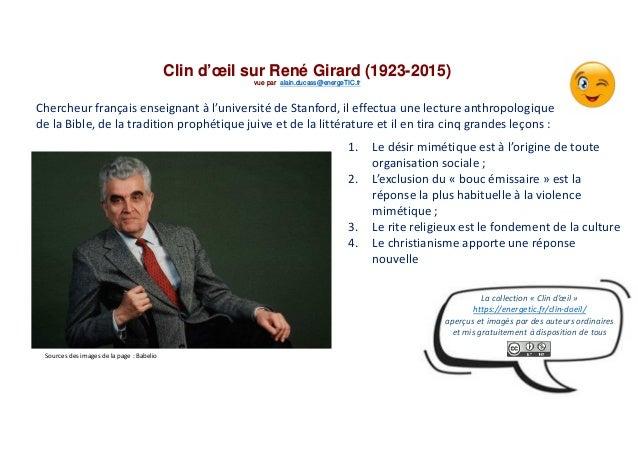 Clin d'œil sur René Girard (1923-2015) vue par alain.ducass@energeTIC.fr Chercheur français enseignant à l'université de S...