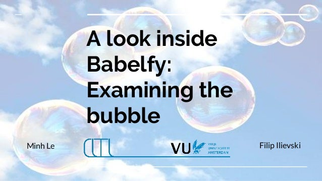 A look inside Babelfy: Examining the bubble Filip IlievskiMinh Le