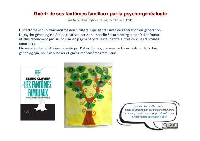 Guérir de ses fantômes familiaux par la psycho-généalogie par Marie-Claire Dagher, médecin, chercheuse au CNRS Un fantôme ...