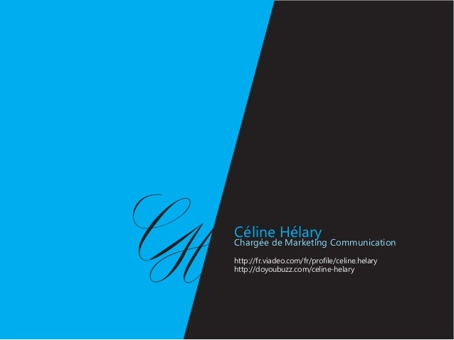 Céline HélaryChargée de Marketing Communicationhttp://fr.viadeo.com/fr/profile/celine.helaryhttp://doyoubuzz.com/celine-he...