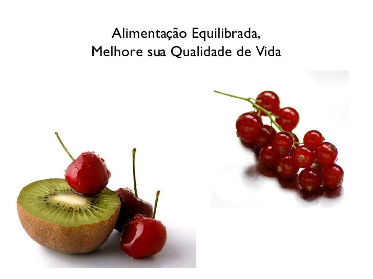 Alimentação Equilibrada, Melhore sua Qualidade de Vida