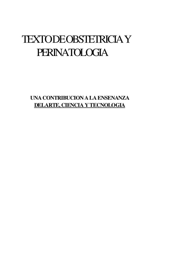 TEXTODEOBSTETRICIAY   PERINATOLOGIA UNA CONTRIBUCION A LA ENSENANZA  DELARTE, CIENCIA Y TECNOLOGIA