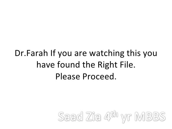 Dr.Farah If you are watching this you have found the Right File. Please Proceed.