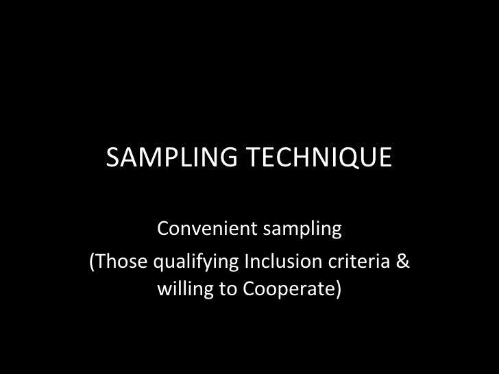 SAMPLING TECHNIQUE Convenient sampling (Those qualifying Inclusion criteria & willing to Cooperate)