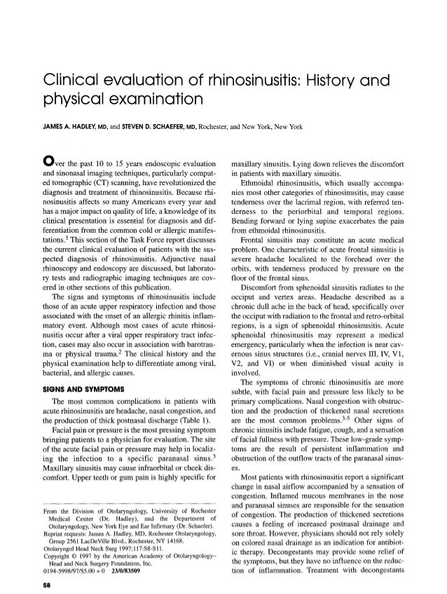 Clinical evaluation of physical examination rhinosinusitis: History and JAMESA. HADLEY,MD,and STEVEND. SCHAEFER,MD,Rochest...