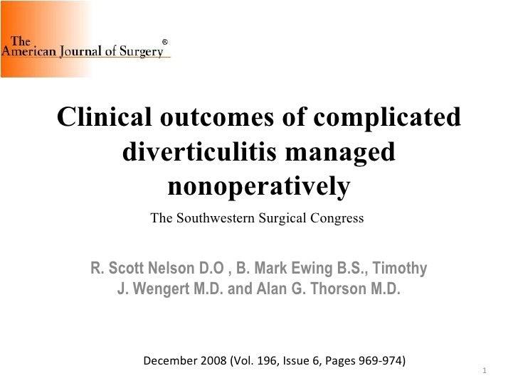 R. Scott Nelson D.O , B. Mark Ewing B.S., Timothy J. Wengert M.D. and Alan G. Thorson M.D. Clinical outcomes of complicate...