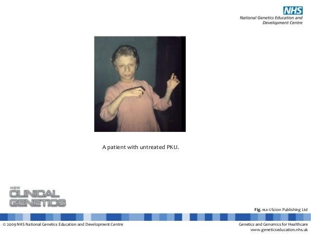 © 2009 NHS National Genetics Education and Development Centre Genetics and Genomics for Healthcare www.geneticseducation.n...