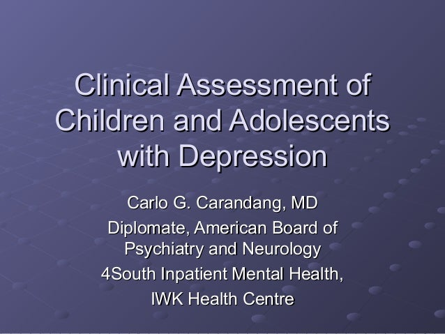 Clinical Assessment ofClinical Assessment of Children and AdolescentsChildren and Adolescents with Depressionwith Depressi...