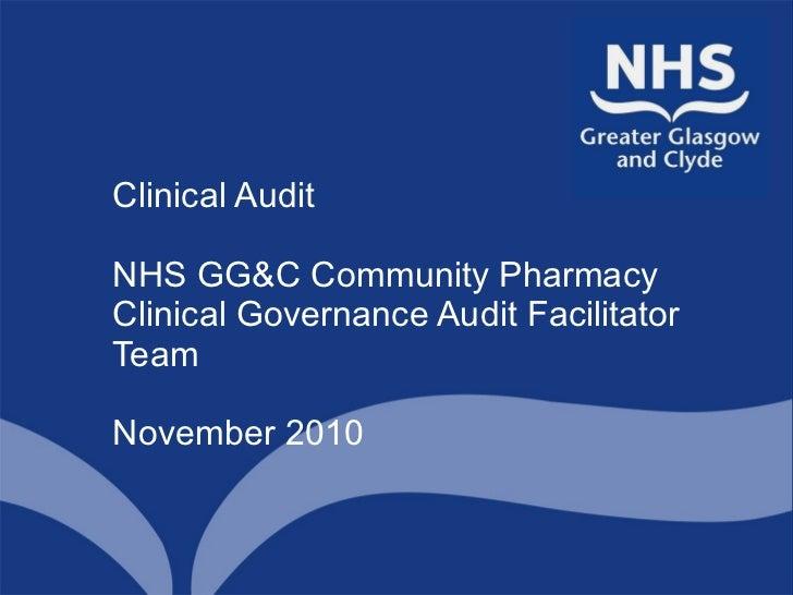 Clinical Audit NHS GG&C Community Pharmacy Clinical Governance Audit Facilitator Team  November 2010