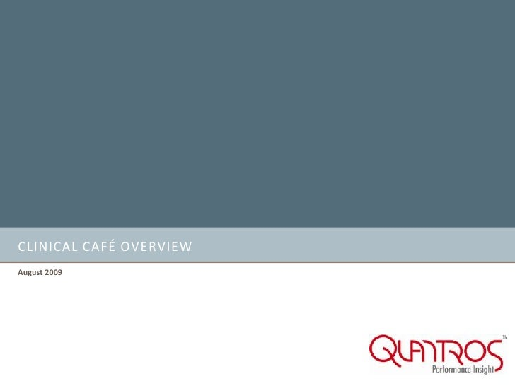 Clinical Café Overview<br />August 2009<br />