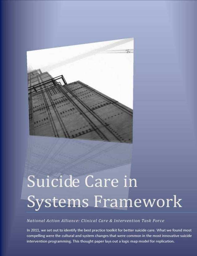 F I N A L D R A F T SUICIDE CARE IN SYSTEMS FRAMEWORK A Report to: National Action Alliance for Suicide Prevention Executi...