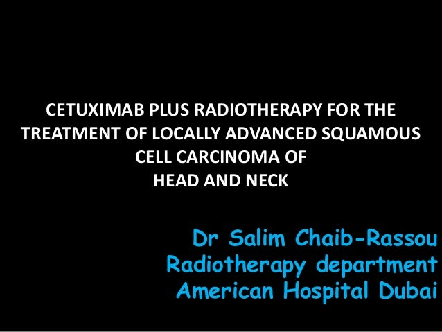 CETUXIMAB PLUS RADIOTHERAPY FOR THETREATMENT OF LOCALLY ADVANCED SQUAMOUS           CELL CARCINOMA OF             HEAD AND...