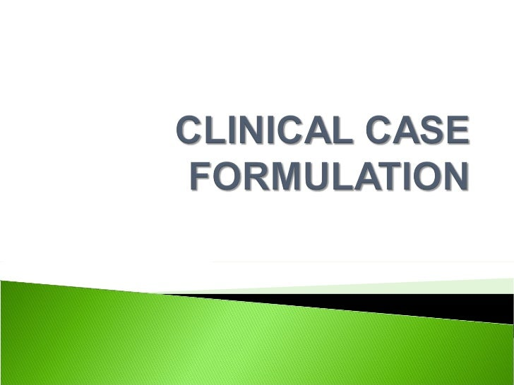 Clinical case formulation final for Case formulation template