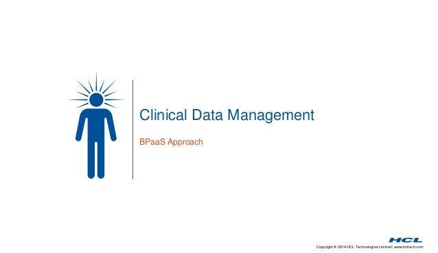 Copyright © 2014 HCL Technologies Limited   www.hcltech.com Clinical Data Management BPaaS Approach