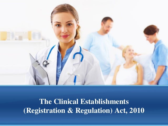 The Clinical Establishments(Registration & Regulation) Act, 2010
