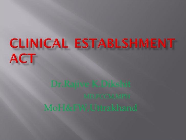 Dr.Rajive K.Dikshit        MD,FCCM,MPHMoH&FW,Uttrakhand