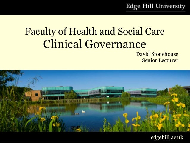 Faculty of Health and Social Care    Clinical Governance                          David Stonehouse                        ...