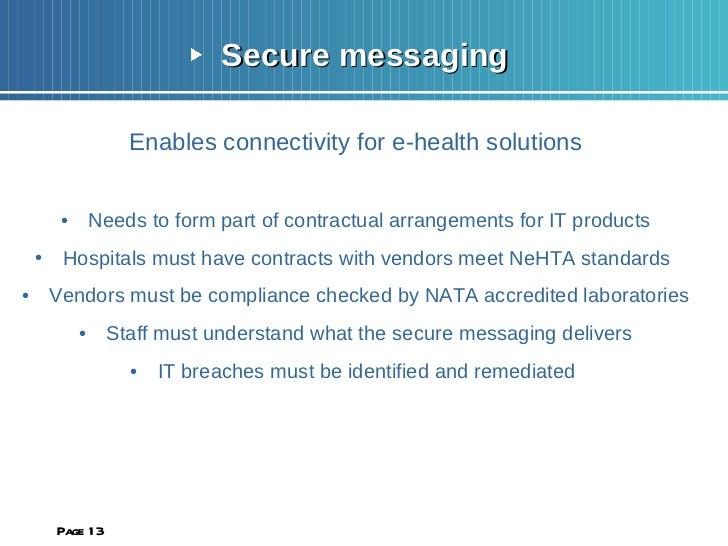 <ul><li>Secure messaging </li></ul><ul><li>Enables connectivity for e-health solutions </li></ul><ul><li>Needs to form par...