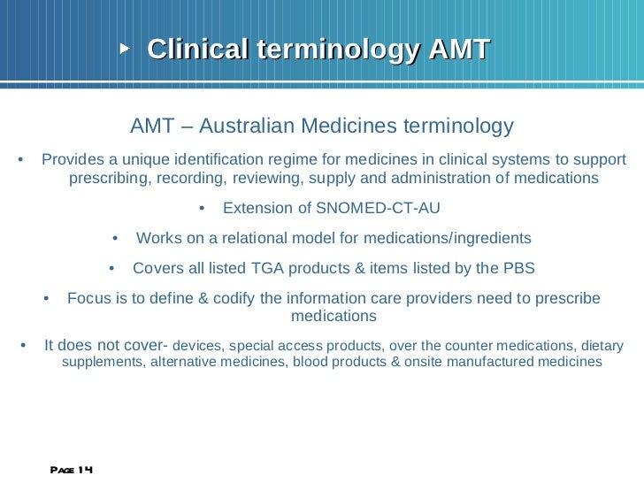 <ul><li>Clinical terminology AMT  </li></ul><ul><li>AMT – Australian Medicines terminology </li></ul><ul><li>Provides a un...