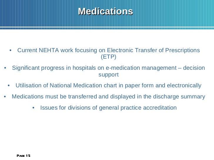 Medications  <ul><li>Current NEHTA work focusing on Electronic Transfer of Prescriptions (ETP) </li></ul><ul><li>Significa...