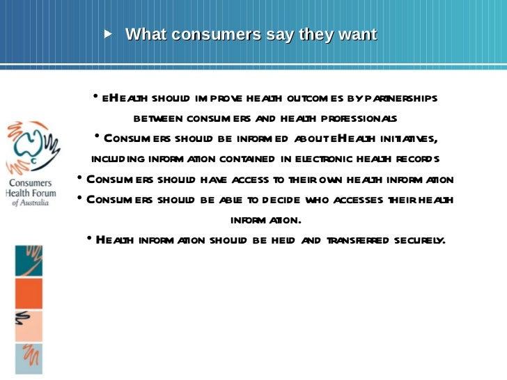 <ul><li>What consumers say they want </li></ul>Page  <ul><li>•  eHealth should improve health outcomes by partnerships bet...